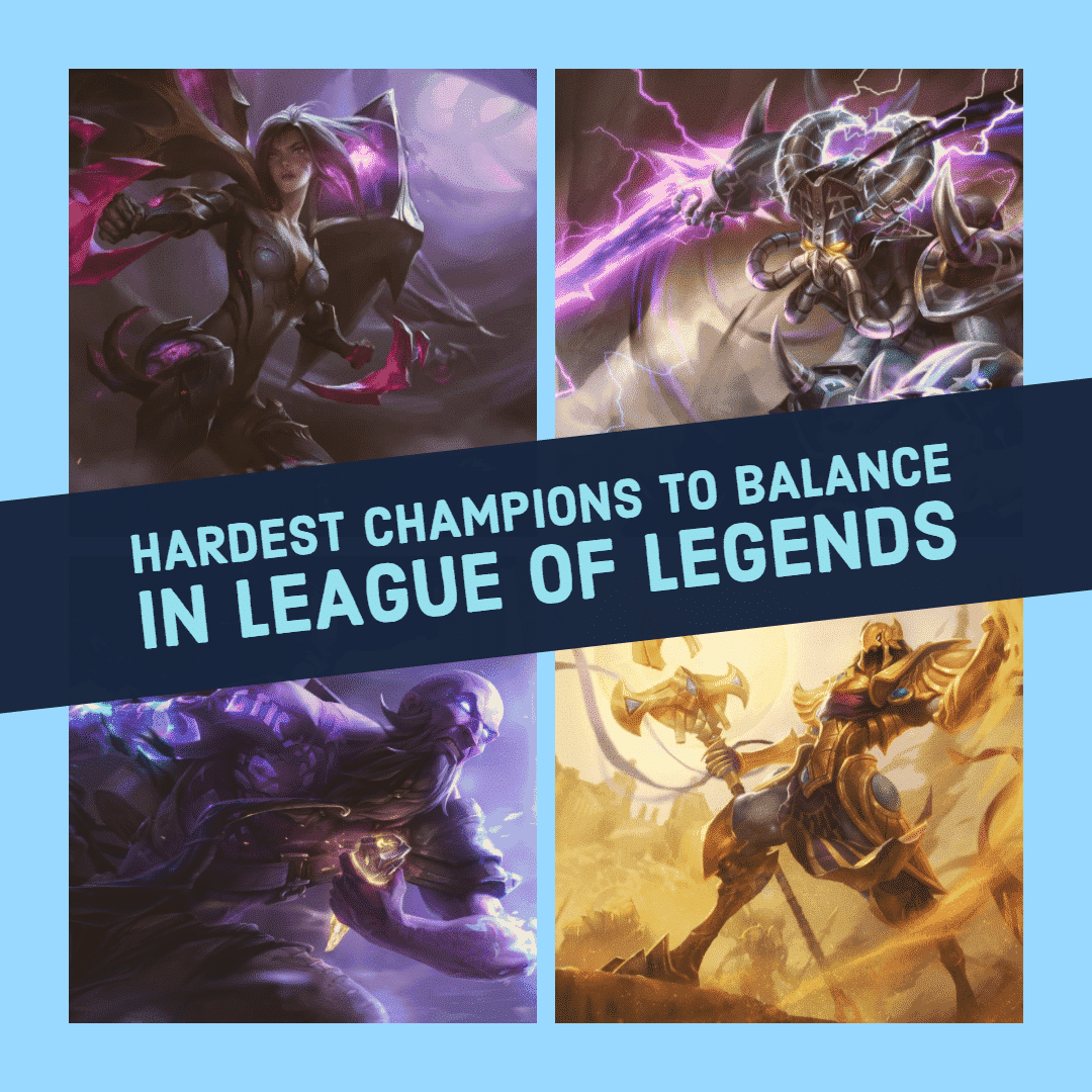 Hardest champions to balance in League of Legends