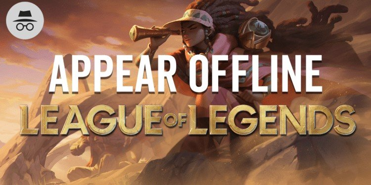 League of Legends: How to Appear Offline